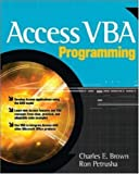 Access VBA Programming (0070594082) by Brown, Charles