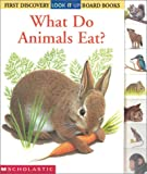 img - for What Do Animals Eat? (First Discovery Look-It-Up Board Books) book / textbook / text book
