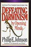 Defeating Darwinism by Opening Minds (0830813624) by Phillip E. Johnson