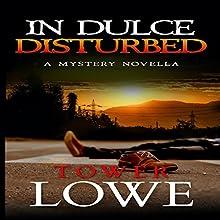 In Dulce, Disturbed: Cinnamon/Burro New Mexico Mysteries, Book 1 | Livre audio Auteur(s) : Tower Lowe Narrateur(s) : Evie Cameron
