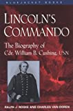 img - for Lincoln's Commando: The Biography of Commander William B. Cushing, U.S. Navy (Bluejacket Books) book / textbook / text book