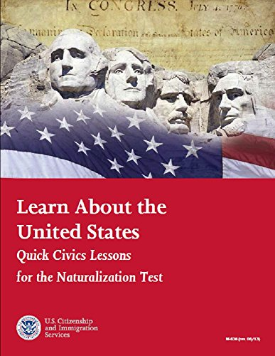 Learn About the  United States Quick Civics Lessons for the Naturalization Test: 2014 Edition PDF