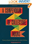 A Compendium of Collective Nouns: Fro...