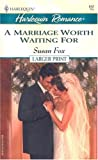 A Marriage Worth Waiting For (Harlequin Romance)