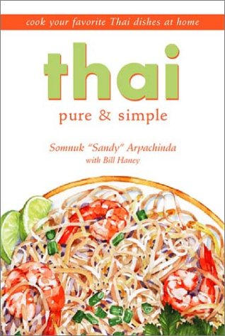 Thai Pure & Simple by Somnuk Arpachinda