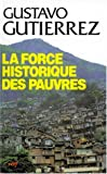Force historique des pauvres (French Edition) (2204024562) by Gustavo Gutierrez