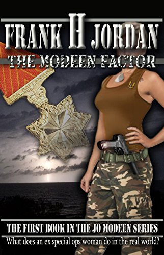 The Modeen Factor (book 1 in the Jo Modeen series) by Frank H Jordan