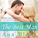 The Best Man (       UNABRIDGED) by Ana Blaze Narrated by Traci Odom