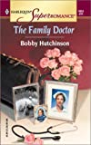 The Family Doctor: Emergency! (Harlequin Superromance No. 1051) (0373710518) by Hutchinson, Bobby