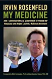 img - for My Medicine, How I Convinced the U.S. Government To Provide My Marijuana and Helped Launch a National Movement book / textbook / text book