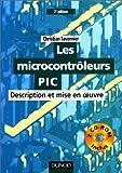 echange, troc Christian Tavernier - Les Microcontrôleurs PIC : Description et mise en oeuvre (livre et CD-Rom)