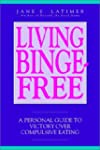 Living Binge-free: Personal Guide to...