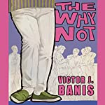The Why Not | Victor J. Banis