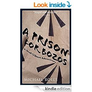 A Prison For Bozos: A Goof Gilbert Adventure (The Adventures of Goof Gilbert Book 1)