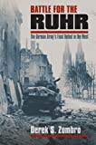 Battle for the Ruhr: The German Army's Final Defeat in the West (Modern War Studies (Hardcover))