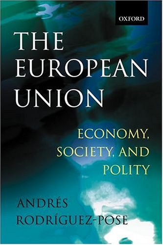 The European Union: Economy, Society, and Polity