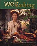 Weir Cooking: Recipes from the Wine Country