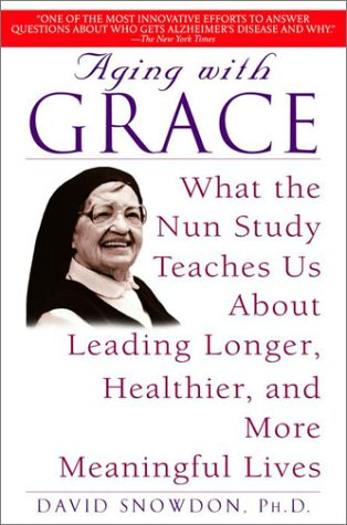 Image of Aging with Grace: What the Nun Study Teaches Us About Leading Longer, Healthier, and More Meaningful Lives
