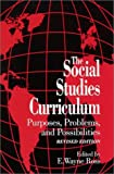 The social studies curriculum :  purposes, problems, and possibilities /