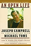 An Open Life: Joseph Campbell in conversation with Michael Toms (0060972955) by Toms, Michael