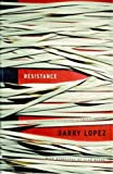 Resistance (1400042208) by Barry Lopez