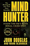 Mind Hunter: Inside the FBI's Elite Serial Crime Unit (0671013750) by John Douglas