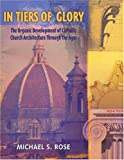 Image de In Tiers of Glory: The Organic Development of Catholic Church Architecture Through the Ages