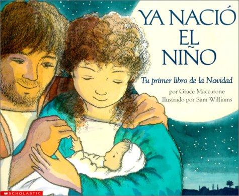 Ya Nacio El Nino/A child was born: Tu Primer Libro De LA Navidad/Your first Christmas book