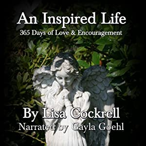 An Inspired Life: 365 Days of Love and Encouragement Audiobook