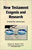 New Testament Exegesis and Research: A Guide for Seminarians (188126615X) by Hagner, Donald A.