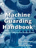 img - for Machine Guarding Handbook: A Practical Guide to OSHA Compliance and Injury Prevention book / textbook / text book