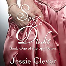 Son of a Duke: Spy Series, Book 1 (       UNABRIDGED) by Jessie Clever Narrated by Rachael Beresford