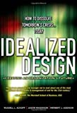 img - for Idealized Design: How to Dissolve Tomorrow's Crisis...Today (paperback) by Russell L. Ackoff (2006-04-30) book / textbook / text book
