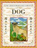 DOG: The Chinese Horoscopes Library (Chinese Horoscopes) (0751301264) by Kwok, Man-Ho