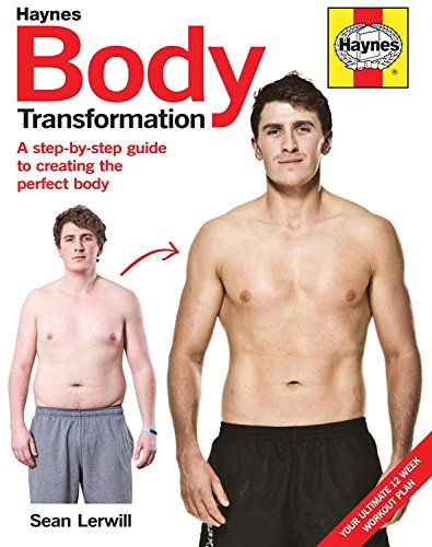 Body Transformation Handbook: A step-by-step guide to creating the perfect body - Your ultimate 12 week workout plan (Haynes Manuals)