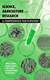 img - for Science Agriculture and Research: A Compromised Participation by William Buhler (2002-04-01) book / textbook / text book