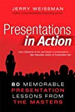 img - for Presentations in Action: 80 Memorable Presentation Lessons from the Masters book / textbook / text book