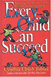 Every Child Can Succeed: Making the Most of Your Child's Learning Style (1561794627) by Tobias, Cynthia Ulrich