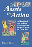 img - for Assets in Action: A Handbook for Making Communities Better Places to Grow Up book / textbook / text book