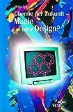 Chemie der Zukunft - Magie oder Design?. Erlebnis Wissenschaft (3527293876) by Philip Ball