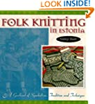 Folk Knitting In Estonia: A Garland o...