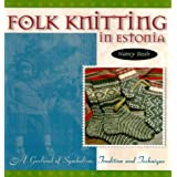 Folk Knitting In Estonia: A Garland of Symbolism, Tradition and Techniqueby Nancy Bush