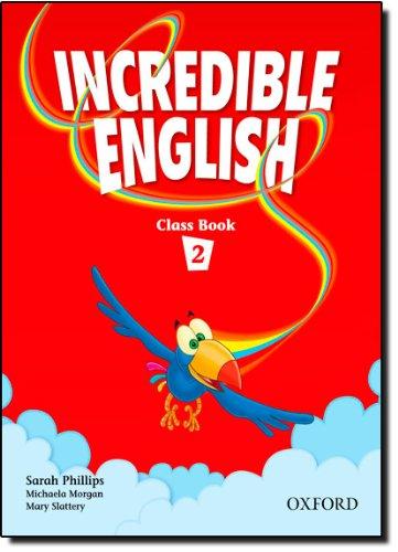 Incredible English. Class book. Per la Scuola elementare: 2