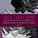 Black Dahlia & White Rose: Stories (       UNABRIDGED) by Joyce Carol Oates Narrated by Paul Michael Garcia, Coleen Marlo, Tavia Gilbert