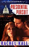 Presidential Pursuit: A Love and Scandal Prequel