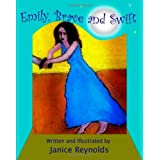 Emily, Brave and Swift ~ Janice Reynolds