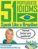 img - for 51 Portuguese Idioms - Speak Like a Brazilian - Book 1 book / textbook / text book