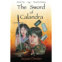 The Sword of Calandra: Book Two, Wizard's Destiny (Volume 2) by Ms Susan Dexter