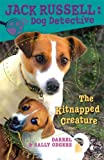 The Kitnapped Creature (Jack Russell: Dog Detective)