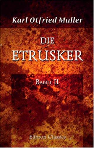 Die Etrusker: Band II. Drittes und viertes Buch